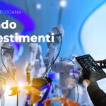 Regione Toscana: i contributi per sostenere i tuoi investimenti