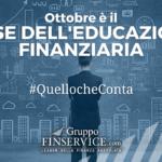 Quello che Conta: Ottobre è il Mese della Educazione Finanziaria